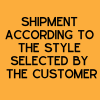 Shipment according to the style selected by the customer