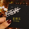 Friday(gold or silver leave message)