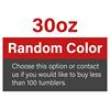 30oz Random Color