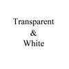 Transparent and white