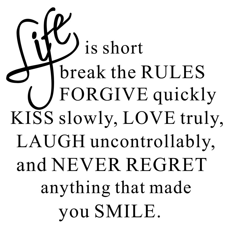 Life is short break the rules forgive quickly kiss slowly inspirational vinyl wall decals sayings art lettering custom stickers
