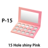 P-15, 15 Hole shiny Pink