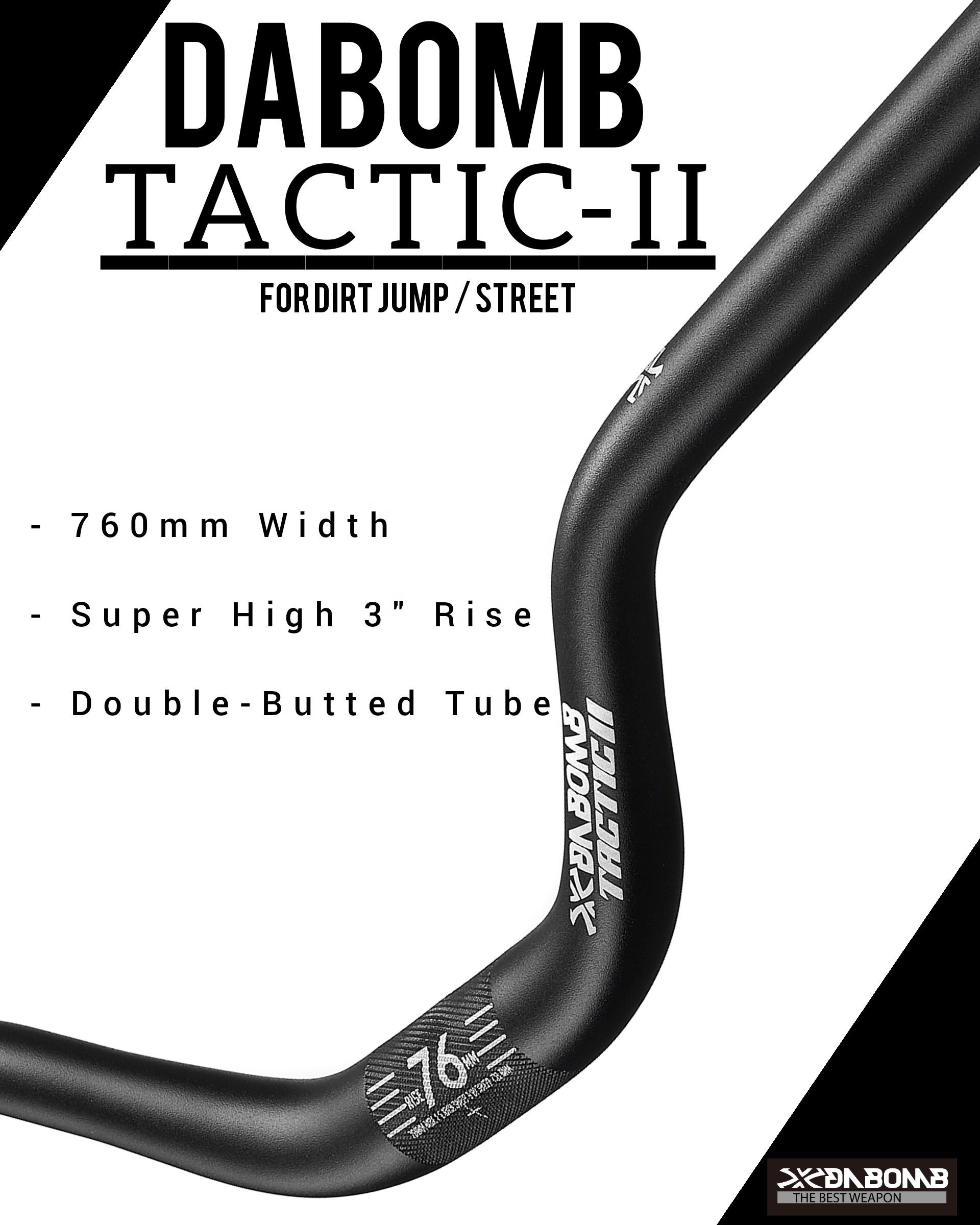 Da Bomb Tactic-II MTB Dirt Jump Street High-Rised Handlebar //Bar bore 31.8mm